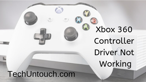 Xbox 360 Controller Driver Not Working