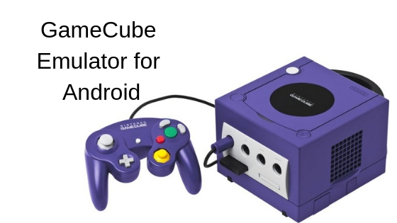 5 Best GameCube Emulator for Android and PC 2019 | Tech Untouch