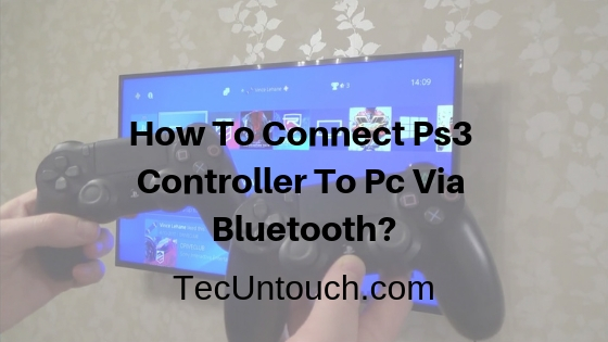 Connect Ps3 Controller To Pc Via Bluetooth