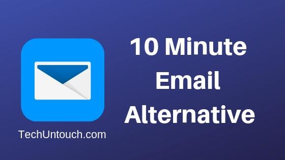 Best 10 Minute Mail Alternatives in 2019 | Tech Untouch