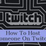 How To Host Someone On Twitch