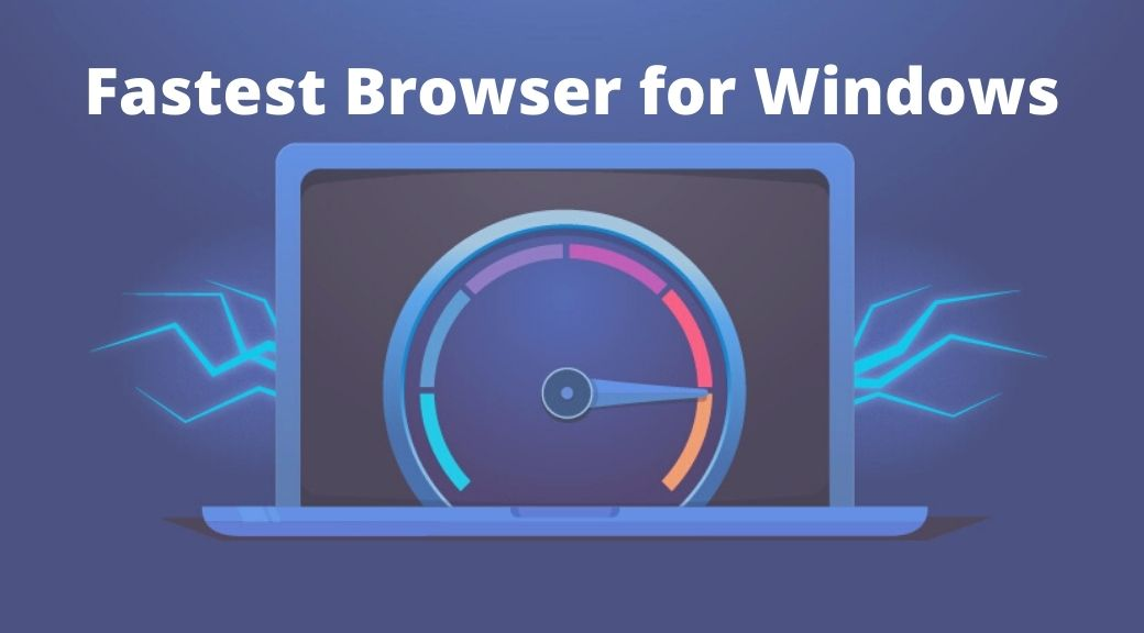 Fastest Browser for Windows 10