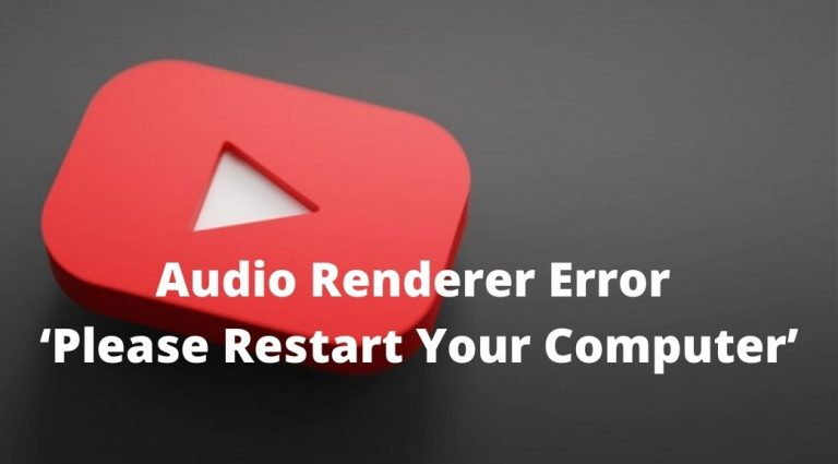 Audio Renderer Error 'Please Restart Your Computer'