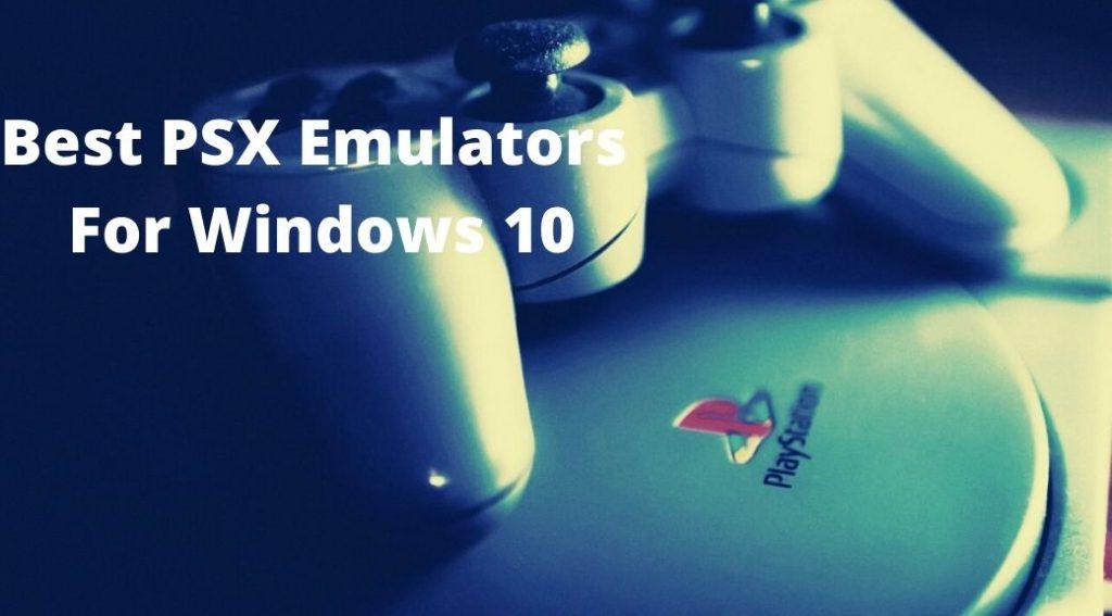 Best PSX Emulators For Windows 10