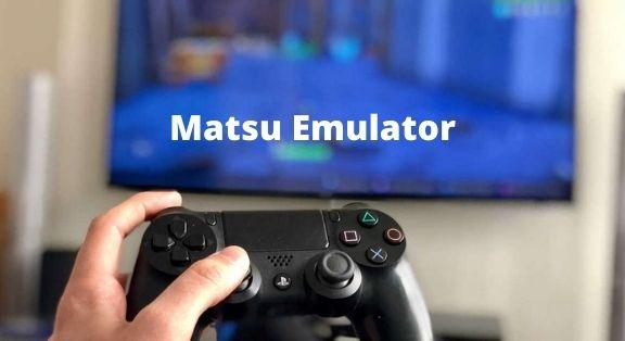 Matsu Emulator