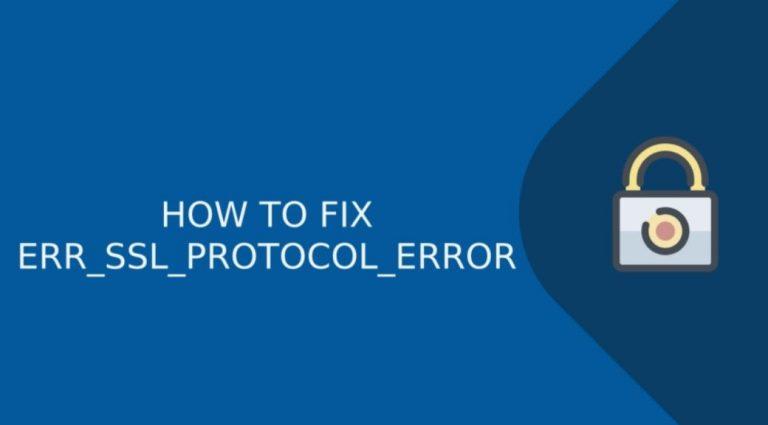 How to fix ERR SSL PROTOCOL ERROR