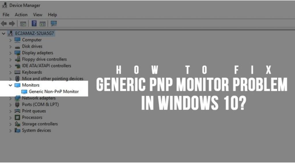 Fix Generic PnP Monitor Problem On Windows 10