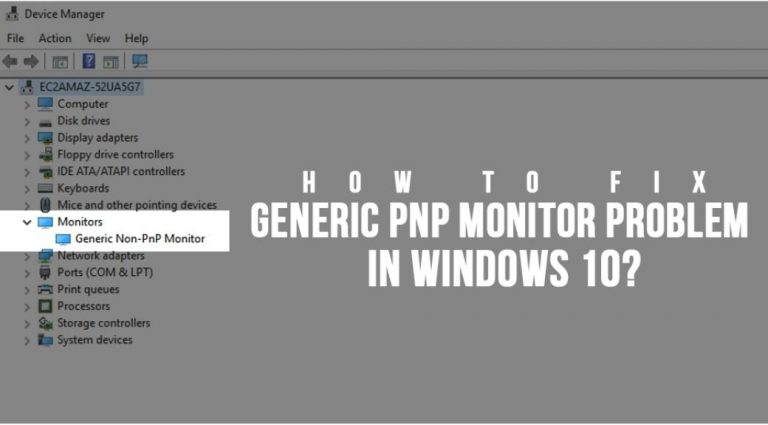 Fix Generic PnP Monitor Problem On Windows 10