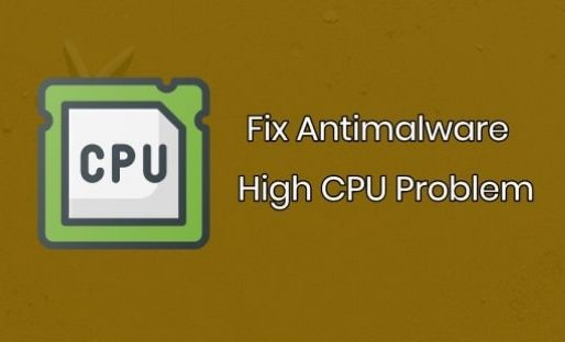 Fix High CPU Usage By Antimalware Service Executable